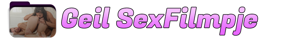 Geil sexfilmpje